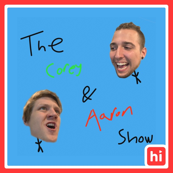 The Corey & Aaron Show