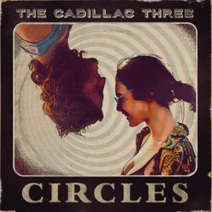 The Cadillac Three - Circles