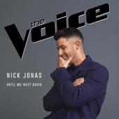 Until We Meet Again  Nick Jonas - Nick Jonas