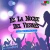 Es la Noche del Viernes (It's a Friday Night) [Fsx Nu Version] - Single
