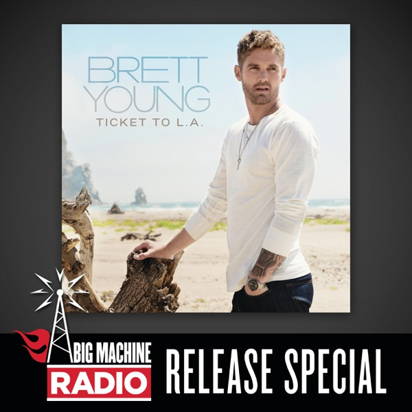 Brett Young - Ticket to L.A. (Big Machine Radio Release Special)