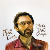 Matt Costa - Make That Change