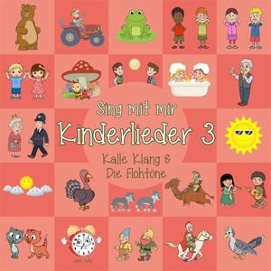 Kalle Klang & Die Flohtöne & Sing Kinderlieder - Große Uhren machen tick tack