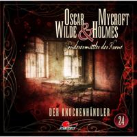 Oscar Wilde & Mycroft Holmes - Sonderermittler der Krone, Folge 24: Der Knochenhndler artwork