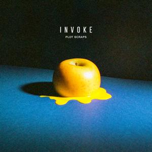 Plot Scraps - INVOKE - EP