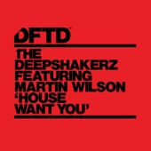 The Deepshakerz - House Want You (feat. Martin Wilson) [Extended Mix]