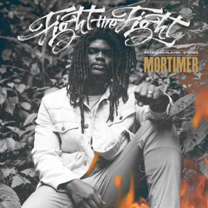 Mortimer - Fight the Fight – EP