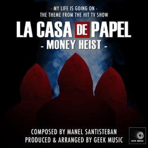 """Geek Music - My Life Is Going On (From """"La Casa De Papel (Money Heist)"""")"""