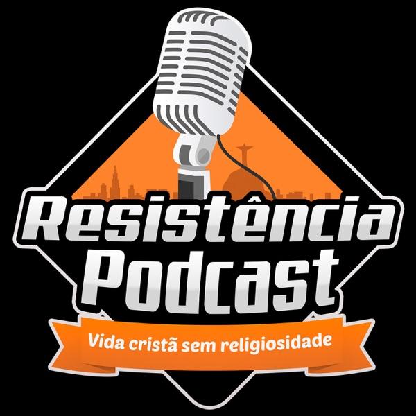 Resistência Podcast - vida cristã sem religiosidade