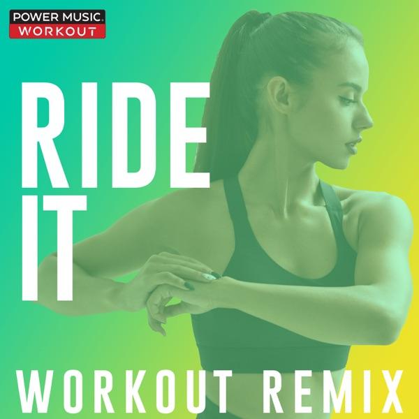 Ride It (Workout Remix) - Single