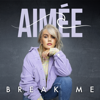 Aimée - Break Me artwork