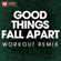 Good Things Fall Apart (Workout Remix) - Power Music Workout