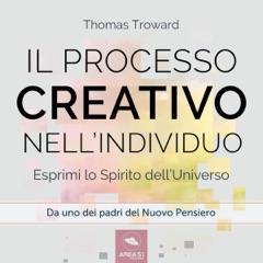 Il processo creativo nell'individuo: Esprimi lo Spirito dell'Universo