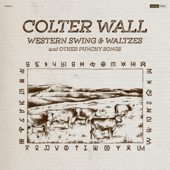 Western Swing & Waltzes And Other Punchy Songs - Colter Wall