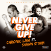 Chronic Law & Shawn Storm - Never Give Up artwork
