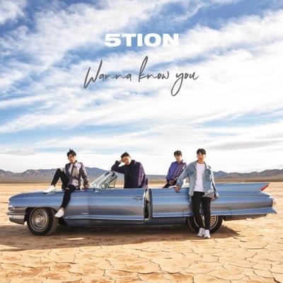 Wanna Know You - Single - 5tion