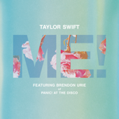 ME! (feat. Brendon Urie Of Panic! At The Disco)-Taylor Swift