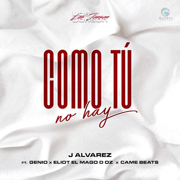 Como Tú No Hay (feat. Genio, Eliot El Mago D Oz & Came Beats) - Single