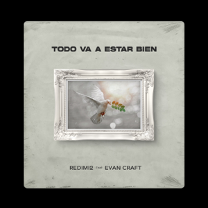 Redimi2 - Todo Va a Estar Bien feat. Evan Craft