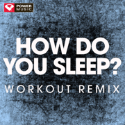 How Do You Sleep? (Extended Workout Remix) - Power Music Workout - Power Music Workout