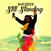 Chezidek - Still Standing