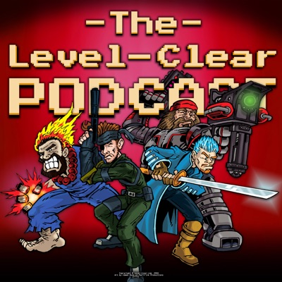 The Level-Clear Podcast | Podbay