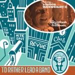 Loudon Wainwright III - You Rascal You (I'll Be Glad When You're Dead)