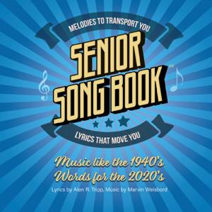 Alan R. Tripp & Marvin Weisbord - Senior Song Book