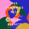 Brit Bennett - The Vanishing Half: A Novel (Unabridged)  artwork