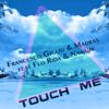 Francesco Giglio, Nawaim & Madras - Touch me (feat. Flo Rida) artwork