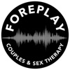 Foreplay – Radio Sex Therapy For Couples | Sexuality Expert | Marriage Counseling | Relationship Help