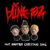 Not Another Christmas Song by blink-182