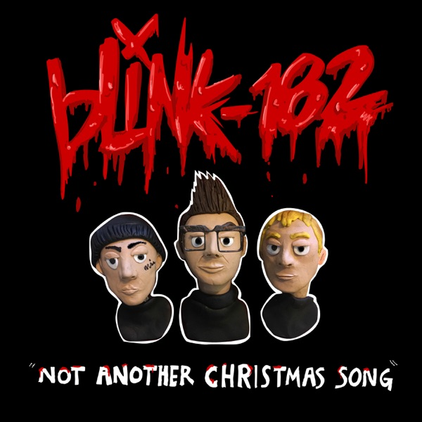 blink-182 - Not Another Christmas Song
