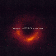 April 10, 2019: Powehi - Image of a Black Hole - Sleeping At Last - Sleeping At Last