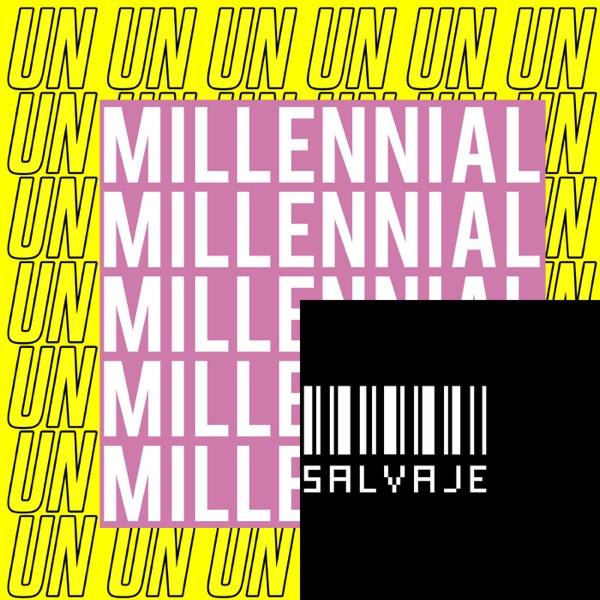 Un Millennial Salvaje