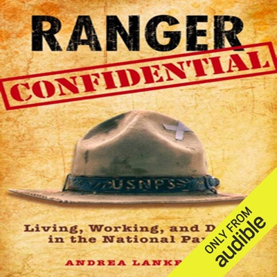 Ranger Confidential: Living, Working, and Dying in the National Parks (Unabridged)