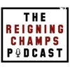 The Reigning Champs Podcast