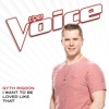 I Want To Be Loved Like That (The Voice Performance) - Single, Gyth Rigdon
