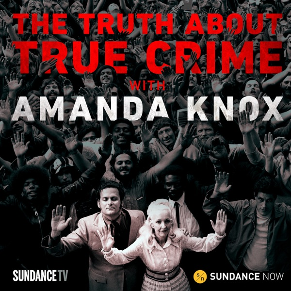 The Truth About True Crime with Amanda Knox