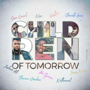 Joshua Ali, Positive, Nathanael, Sherwin Gardner, Jaron Nurse, Sean Daniel, Sherieta Lewis, Nisa & Jai Symone - Children of Tomorrow