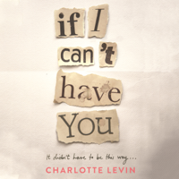 Charlotte Levin - If I Can't Have You artwork