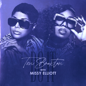 Toni Braxton & Missy Elliott - Do It