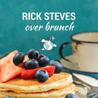 Rick Steves Over Brunch podcast