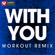 With You (Extended Workout Remix) - Power Music Workout - Power Music Workout