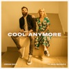 Cool Anymore feat Julia Michaels Single