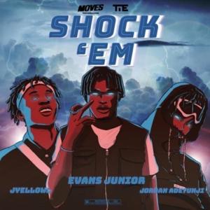 Evans Junior, Jordan Adetunji & JyellowL - Shock 'Em
