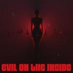 songs like Evil On the Inside