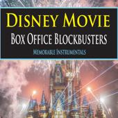 Disney Movie Box Office Blockbusters (Memorable Instrumentals)