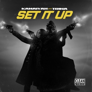 Kamaiyah & Trina - Set It Up