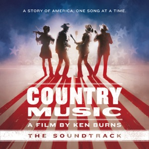 Country Music - A Film by Ken Burns (The Soundtrack) [Deluxe]